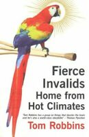 Fierce Invalids Home from Hot Climates by Robbins, Tom Paperback Book The Fast