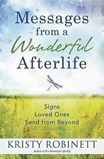 New, Messages From a Wonderful Afterlife: Signs Loved Ones Send from Beyond, Rob