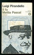 PIRANDELLO LUIGI IL FU MATTIA PASCAL MONDADORI 1970 OSCAR 31
