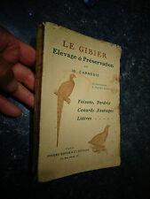 LE GIBIER à plume Elevage Preservation Faisans Perdrix Canard & Lièvres : 1910