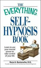 The Everything Self-Hypnosis Book: Learn to use your mental power to take con...