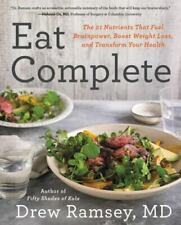 Eat Complete: The 21 Nutrients That Fuel Brainpower, Boost Weight Loss, and Tran