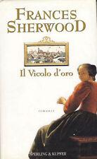 SHERWOOD FRANCES - Il vicolo d'oro - 2002 STORICO 1 EDIZIONE