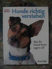 Hunde richtig verstehen Bruce Fogle Was ihr Hund ihnen sagen will Hundeverhalten