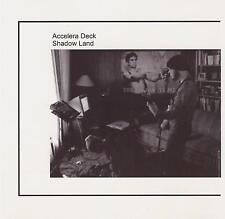 ACCELERA DECK - SHADOW LAND - CD, 2001
