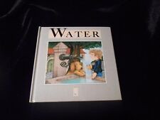 Water by Andrienne Soutter -Perrot 1993 Creative Editions Printed in Italy