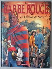 PERRISSIN / BOURGNE  ** BARBE ROUGE 33. LE CHEMIN DE L'INCA ** EO 1999 NEUF!