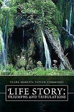 Life Story : Triumphs and Tribulations by Clara Marleta Taylor Cummings...
