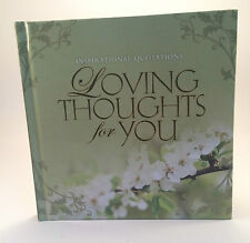 Loving Thoughts for You: Inspirational Quotations - 2010 1st ed Hardcover