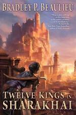 Twelve Kings in Sharakhai (Song of Shattered Sands), Beaulieu, Bradley P.