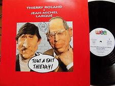 """THIERRY ROLAND JEAN MICHEL LARQUE tout a fait thierry - 12"""" MAXI 45T WEA pro1083"""