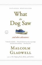 What the Dog Saw : And Other Adventures by Malcolm Gladwell (2010, Paperback)