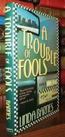 Barnes, Linda A TROUBLE OF FOOLS  1st Edition 1st Printing