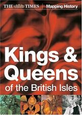 The Times Kings and Queens of the British Isles (Times Mapping History) By Thom