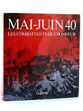 Mai-Juin 40. Les combattants de l'honneur.