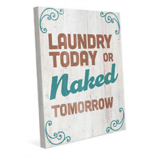 Laundry Today or Naked Tomorrow 16x20 Wrapped Canvas Wall Art Print Funny Saying