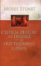 NEW Critical History and Defence of the Old Testament Canon: by Moses Stuart