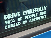 Drive carefully 90% accidents funny car window sticker