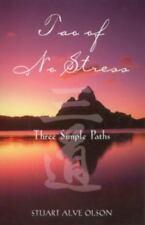 New, Tao of No Stress: Three Simple Paths, Stuart Alve Olson, Book