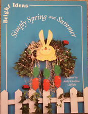 Simply Spring and Summer Bright Ideas By Kathy Griffiths Tole Painting Book RARE