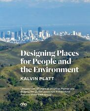 Designing Places for People and the Environment: Lessons from 55 years as an Urb