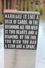 "Primitives By Kathy Wooden Box Sign ""Marriage Is Like A Deck Of Cards......"""