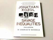 SAVAGE INEQUALITIES, CHILDREN IN AMERICA'S SCHOOLS, 1ST ED, 1991, KOZOL, NEW