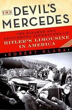 The Devil's Mercedes: The Bizarre and Disturbing Adventures of Hitler's Limousin