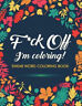 F*ck Off, I'm Coloring! Swear Word Adult Coloring Book Paperback (Free Shipping)