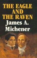 The Eagle and the Raven by James A. Michener (1990, Hardcover) Free Shipping