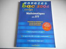 ANNALES BAC 2004 MATHEMATIQUES SERIE STT ( CORRIGES )