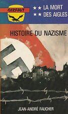 HISTOIRE DU NAZISME, LA MORT DES AIGLES/JEAN-ANDRÉ FAUCHER/GERFAUT N°432