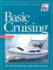 Basic Cruising: The National Standard for Quality Sailing Instruction (The Certi