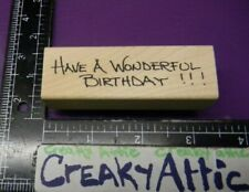 HAVE A WONDERFUL BIRTHDAY RUBBER STAMP JUDITH F-295 CREAKYATTIC