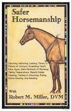 Safer Horsemanship Robert M. Miller, DVM-ESSENTIAL horse safety! Reduced! SAVE!