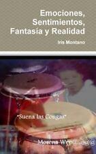 Emociones, Sentimientos, Fantasia y Realidad by Iris Montano (2015, Hardcover)