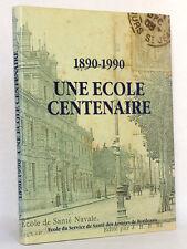 Une école centenaire Santé Navale 1890-1990. Bordeaux 1990. Relié. Ex. numéroté