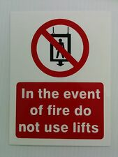 IN THE EVENT OF FIRE DO NOT USE LIFTS SIGN RIGID PLASTIC PRINTED 300 X 400MM