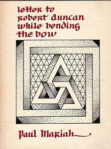 """PAUL MARIAH """"LETTER TO ROBERT DUNCAN WHILE BENDING THE BOW"""" POETRY MANROOT 1974"""