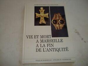 PROVENCE - MARSEILLE - VIE ET MORT A MARSEILLE A LA FIN DE L'ANTIQUITE
