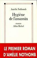 Hygiène de l'assassin - Amélie Nothomb - 2403858