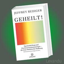 GEHEILT!   JEFFREY REDIGER   Spontanheilung - die neue Medizin der Hoffnung