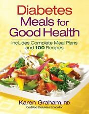 Diabetes Meals for Good Health: Includes Complete Meal Plans and 100-ExLibrary