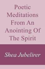 POETIC MEDITATIONS FROM AN ANOINTING OF THE SPIRIT - JUBELIRER, SHEA - NEW PAPER