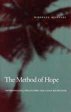 The Method of Hope: Anthropology, Philosophy, and Fijian Knowledge (Paperback or