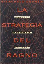 LA STRATEGIA DEL RAGNO di Giancarlo Lehner - Scalfaro e Berlusconi - Mondadori X