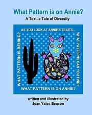 What Pattern Is on Annie? : A Textile Tale of Diversity by Joan Benson (2014,...