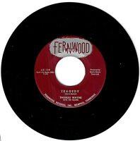Thomas Wayne 1958 Fernwood 45rpm Tragedy b/w Saturday Date  TeeN Scotty Moore