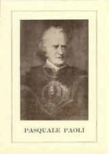 PASQUALE PAOLI - MOROSAGLIA / CORSICA  ( Francia ) - PATRIOTA, SOLDATO, STATISTA