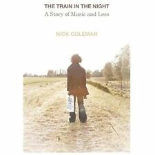 The Train in the Night: A Story of Music and Loss